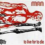 To Live for to Die by Man (1999-10-12)