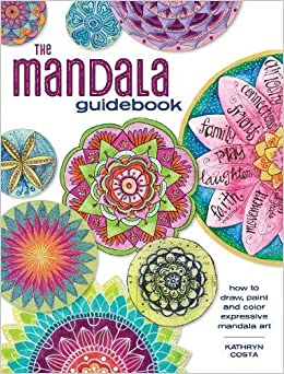 Book The Mandala Guidebook: How to Draw, Paint and Color Expressive Mandala Art