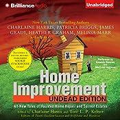 Home Improvement: Undead Edition | Toni L. P. Kelner (editor), Charlaine Harris (aurhor and editor), Patricia Briggs, James Grady, Heather Graham, Melissa Marr, Suzanne McLeod