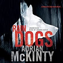 Rain Dogs: Detective Sean Duffy, Book 5 Audiobook by Adrian McKinty Narrated by Gerard Doyle