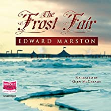 The Frost Fair Audiobook by Edward Marston Narrated by Glen McCready