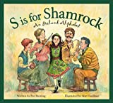 S is for Shamrock: An Ireland Alphabet (Discover the World)