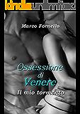 Ossessione di Venere - Il mio tormento -