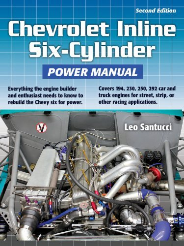 By Leo Santucci Chevrolet Inline Six-Cylinder Power Manual 2nd Edition: Everything the engine builder and enthusiast (2nd Second Edition) [Paperback]