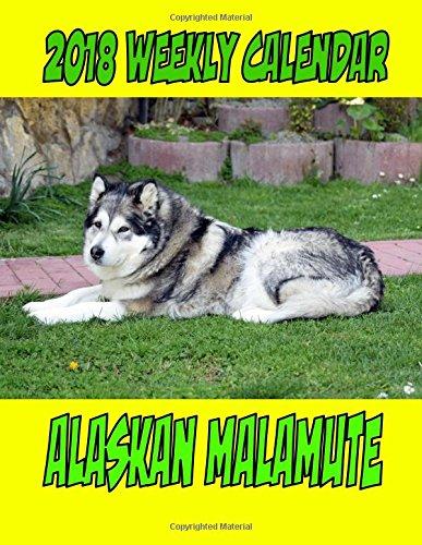 2018 Weekly Calendar  Alaskan Malamute