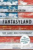 Fantasyland: 500 Jahre Realitätsverlust - Die Geschichte Amerikas neu erzählt (German Edition)
