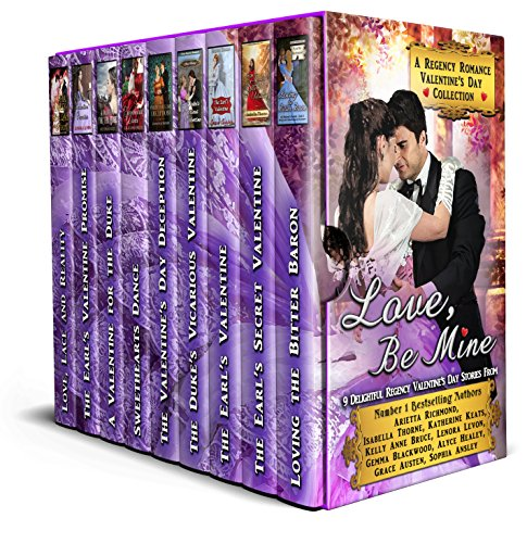 Love, Be Mine: A Regency Romance Valentine's Day Collection: 9 Delightful Regency Valentine's Day Stories (Regency Collections Book 8) (Be Valentine Mine)