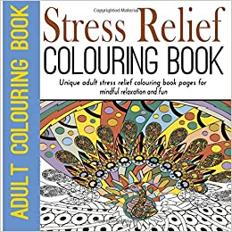 Stress Relief Colouring Book Adult Unique Pages For Mindful Relaxation And Fun Volume 2 Flowers