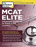 MCAT Elite, 2nd Edition: Advanced Strategies to Score a 528 (Graduate School Test Preparation)