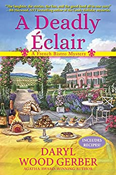 A Deadly Éclair: A French Bistro Mystery by [Daryl Wood Gerber]