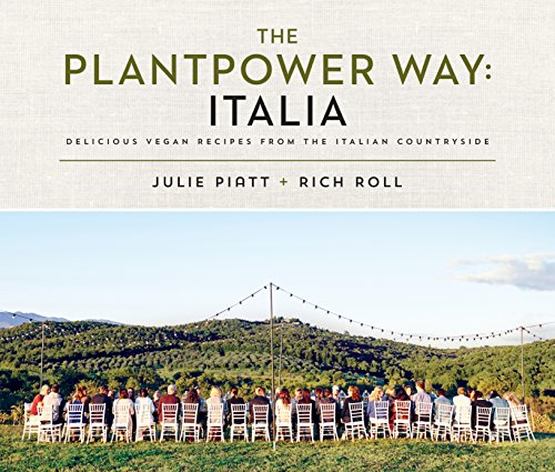The Plantpower Way: Italia: Delicious Vegan Recipes from the Italian Countryside by Rich Roll, Julie Piatt