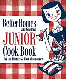 New Junior Cook Book 1955 Classic Edition Better Homes Gardens Better Homes And Gardens