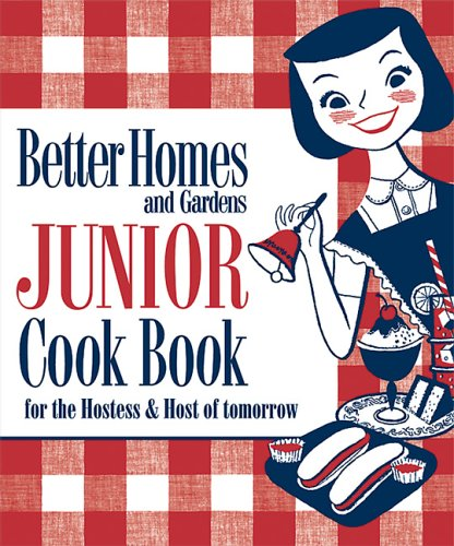 New Junior Cook Book: 1955 Classic Edition (Better Homes & Gardens) (Better Homes And Gardens New Junior Cookbook)