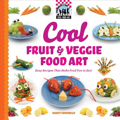 Full cool food art book series by nancy tuminelly cool fruit veggie food art easy recipes that make food fun to eat forumfinder Choice Image