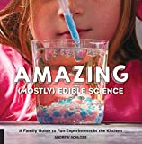 Teaching your kids science just got better--and tastier!     With the awe-inspiring and accessible recipes and projects in Amazing (Mostly) Edible Science, uniting science and cooking has never been easier.     Introduce your children to the ...