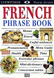 The French Phrase Book, Dorling Kindersley Publishing Staff and DK Travel Writers Staff, 078943234X