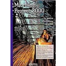 Microsoft Project 2000. La gestion informatisée de projet