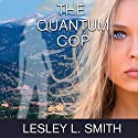 The Quantum Cop Audiobook by Lesley L. Smith Narrated by Meghan Kelly