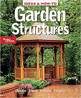 garden structures better homes and gardens home better homes and gardens 9780696236099 amazoncom books - Garden Structures