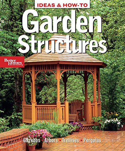 Garden Structures (Better Homes and Gardens Home) (Patio Pergola Diy)
