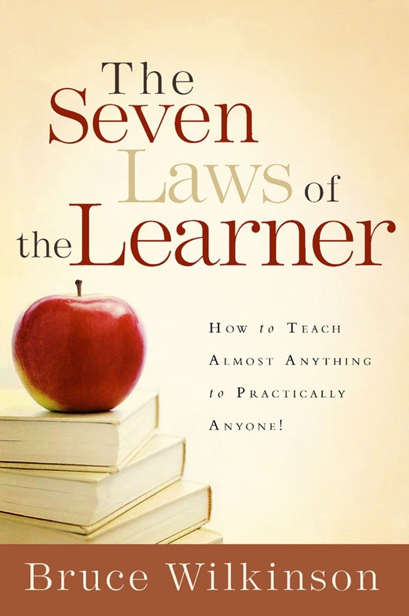 The Seven Laws of the Learner: How to Teach Almost Anything to Practically Anyone PDF