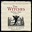 The Witches: Salem, 1692 Audiobook by Stacy Schiff Narrated by Eliza Foss