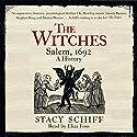 The Witches: Salem, 1692 Hörbuch von Stacy Schiff Gesprochen von: Eliza Foss