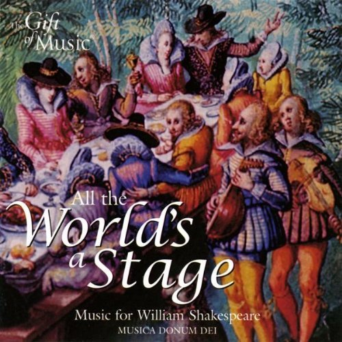 All the World's a Stage (Music for William Shakespeare) by Musica Donum Dei (2005-02-01)