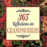 365 Reflections on Grandmothers, Dablia Porter and Gabriel Cervantes, 1558508112