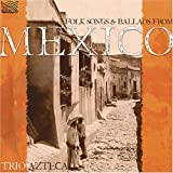 Folk Songs & Ballads From Mexico
