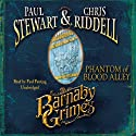 Phantom of Blood Alley: Barnaby Grimes, Book 4 Audiobook by Paul Stewart, Chris Riddell Narrated by Paul Panting