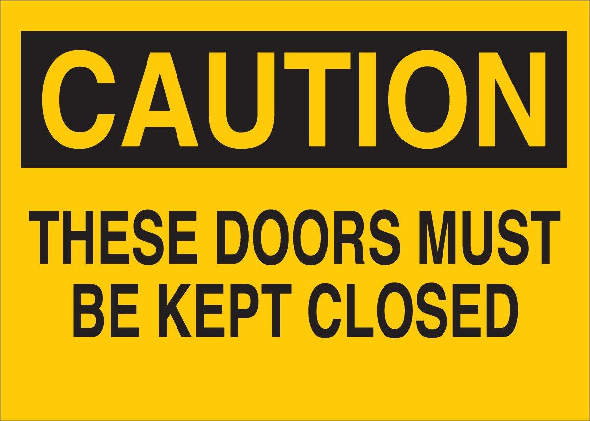 10 X 14 Legend These Doors Must Be Kept Closed 10 X 14 Legend These Doors Must Be Kept Closed Brady 41086 Aluminum Door Sign