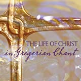 Life of Christ in Gregorian Chant