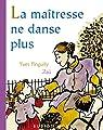 La maîtresse ne danse plus par Pinguilly