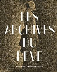 Les archives du rêve, dessins du musée d'Orsay : carte blanche à Werner Spies par Werner Spies