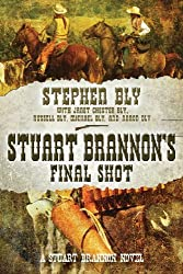 Stuart Brannon's Final Shot: A Stuart Brannon Novel -- Book 7
