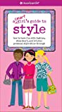 A Smart Girl's Guide to Style: How to Have Fun With Fashion, Shop Smart, and Let Your Personal Style Shine Through (Smart Girl's Guides)