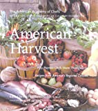 American Harvest: 150 Recipes from America's Premier Chefs