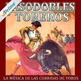 the album la música de las corridas de toros pasodobles y toreros