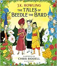 The Tales Of Beedle The Bard - Illustrated Edition: A magical ...