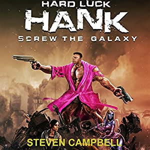 Hard Luck Hank: Screw the Galaxy Hörbuch