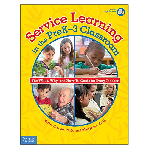Service Learning in the PreK–3 Classroom: The What, Why, and How-To Guide for Every Teacher