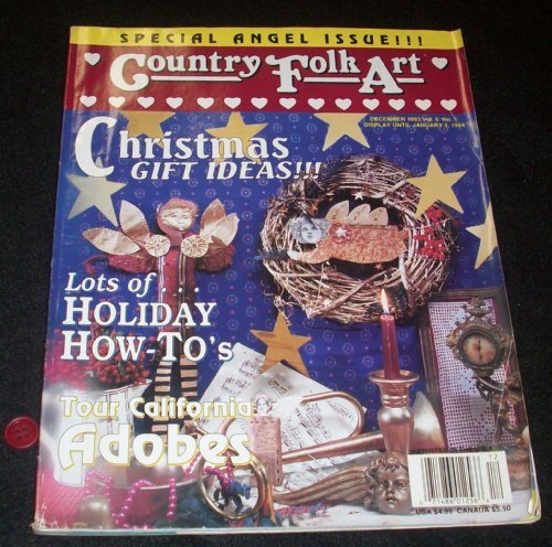 Country Folk Art - December 1993 (Volume 6, No. 1) Special Angel Issue!