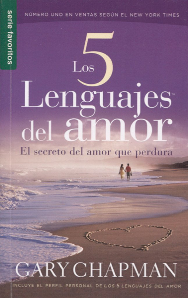 Los 5 lenguajes del amor / The Five love languages: El secreto del amor que perdura / The Secret of Love That Survives (Favoritos / Favorites)