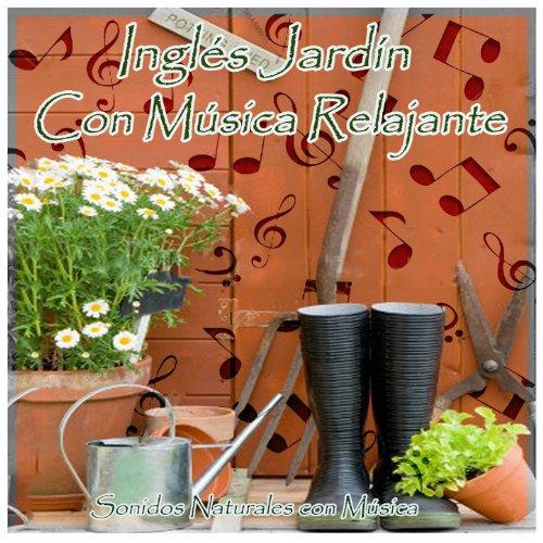 Ingl s jard n con m sica relajante natural for Jardin ingles