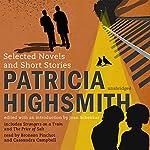 Patricia Highsmith: Selected Novels and Short Stories | Patricia Highsmith