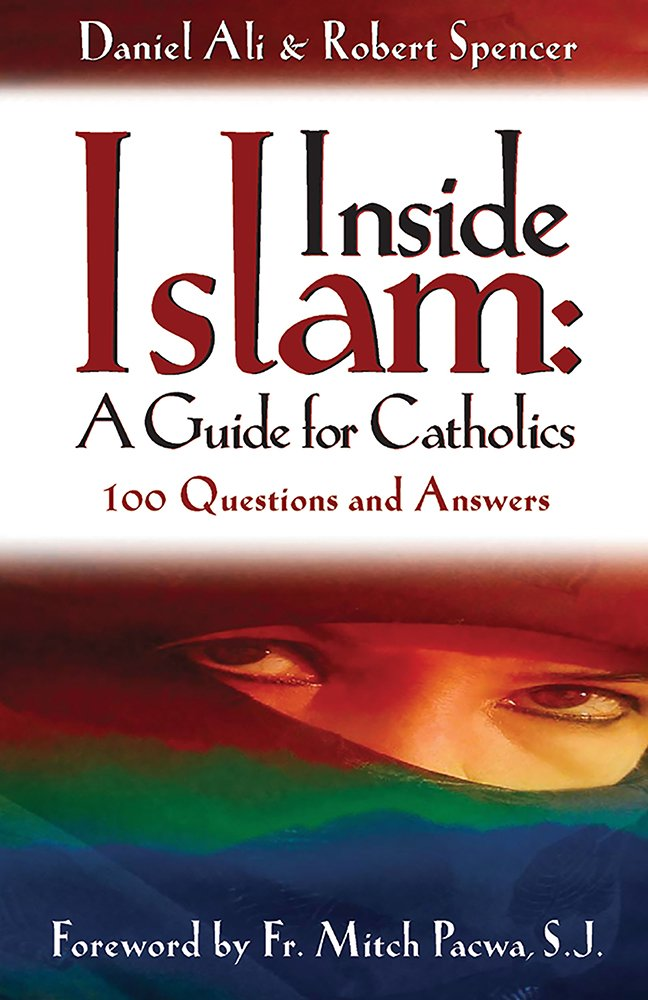 Inside Islam: A Guide for Catholics: 100 Questions and Answers pdf