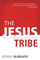 The Jesus Tribe: Following Christ in the Land of the Empire Paperback