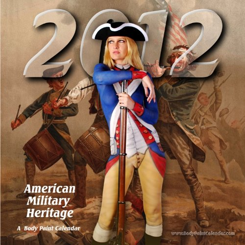 2012 Military History Body Painting Pin Up Calendar (Tribute Calendar)
