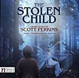 The Stolen Child: Choral Works of Scott Perkins